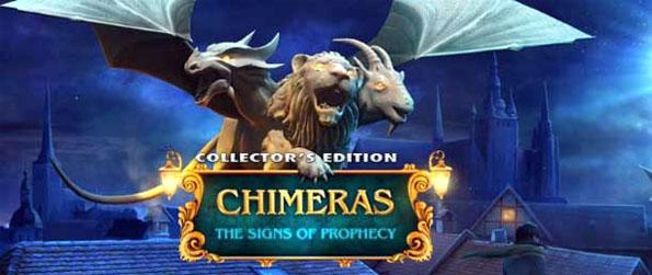 Chimeras: The Signs of Prophecy - Investigate the mysterious and puzzling chain of supernatural events that have struck fear into the hearts of people.