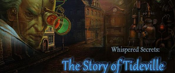 Whispered Secrets: The Story of Tideville - Explore the city of Tideville to find blue crystals that will help pinpoint clues to the location of the missing boy.