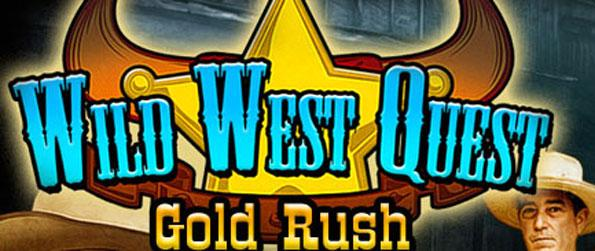 Wild West Quest: Gold Rush - Travel back to the wild west and search the many gold mines to acquire some rare treasure.