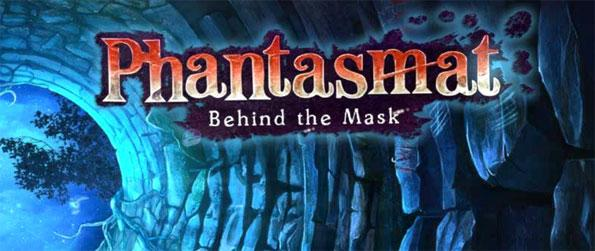 Phantasmat: Behind the Mask - Play the latest addition to this critically acclaimed series of suspense filled hidden object games.
