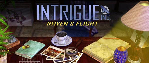 Intrigue Inc: Raven's Flight - Track down the secret agent who has gone rogue and is causing your agency harm.