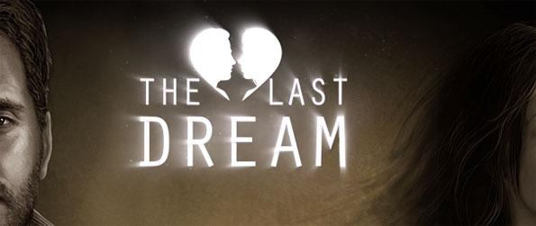 The Last Dream - Find out what the last dream means and why it connects to the protagonist's life.
