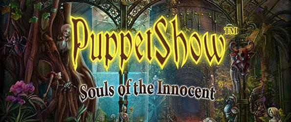 Puppet Show: Souls of the Innocent - A direct follow-up to original game Puppet Show: Mystery of Joyville, Souls of the Innocent takes place a few years past the setting of the original game -- that still sets you as the story's main detective.