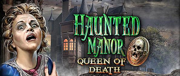 Haunted Manor: Queen of Death - Find clues about the evil that clings to you family manor and unveil the secrets that lies within.