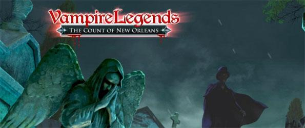 Vampire Legends: The Count of New Orleans - Travel to New Orleans and deal with the vampire threat that has put the city in a state of panic.
