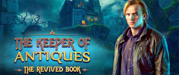 The Keeper of Antiques: The Revived Book - Embark on an epic adventure in this top quality hidden object game that won't disappoint.