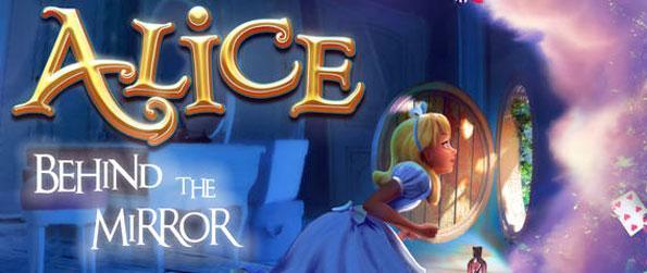 Alice: Behind the Mirror - Essayez Alice: Derrière le miroir! Saisissez cette merveilleuse histoire et d'explorer former à l'intérieur.