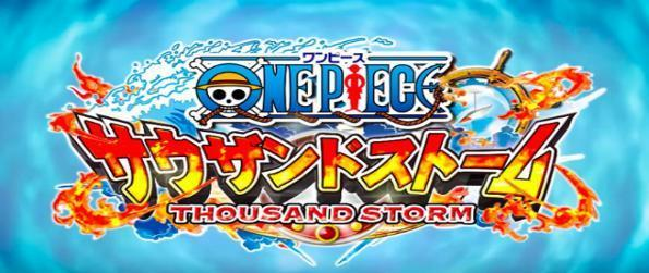 One Piece Thousand Storm - Take control of your favorite One Piece characters in One Piece Thousand Storm and see if the pirate life is for you.