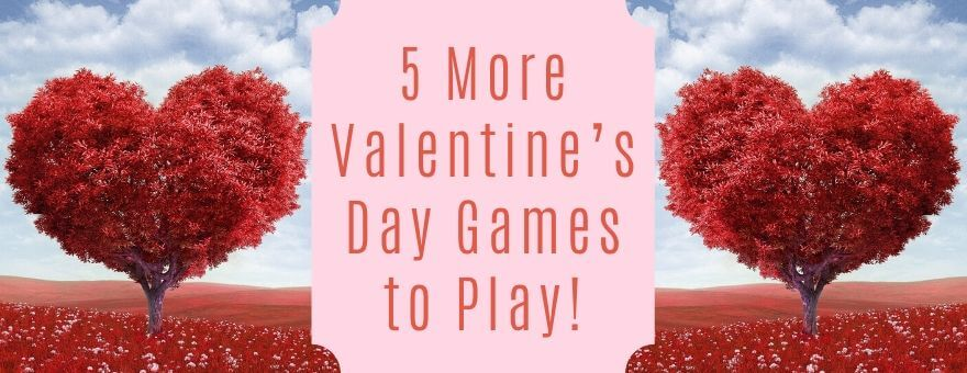 5 More Valentine's Day Games to Play! large