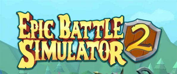 Epic Battle Simulator 2 - Simulate massive battles in this awesome game that you won't be able to get enough of.