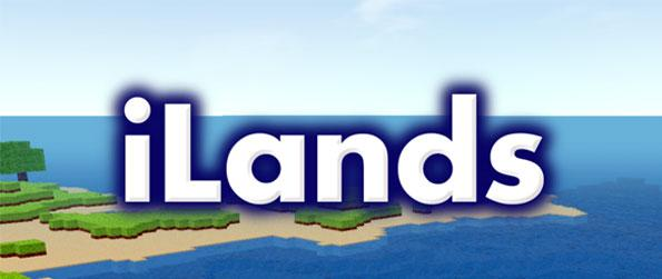 iLands - Build anything you want in this exciting sandbox game that you can enjoy on the go.