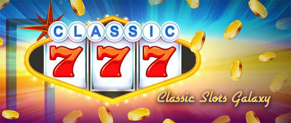 Classic Slots Galaxy - Get the real life casino experiences playing slot games in Classic Slots Galaxy.