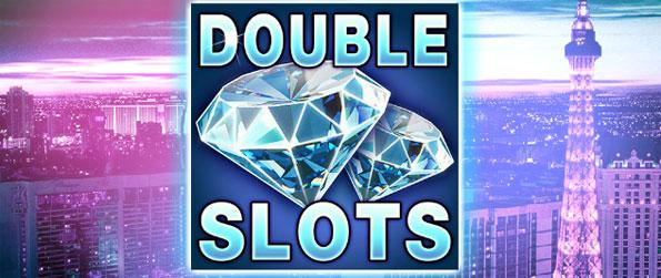 Double Slots - Get the real life casino thrill in Double Slots.