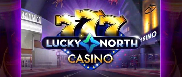Lucky North Casino - Play your favorite casino games in Lucky North Casino.