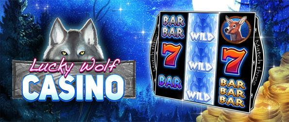 Lucky Wolf Casino - Win big with amazing 3D slot machines, each with unique wilds, bonuses and free spins.