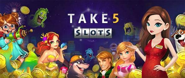 Take5 Slots - Choose from a variety of awesome slot machines in this fun filled game that you won't want to let go of.