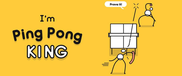 I'm Ping Pong King - Playing Ping Pong on your mobile device has never been hilariously cute, immersive and challenging with stick figures and great sounds.