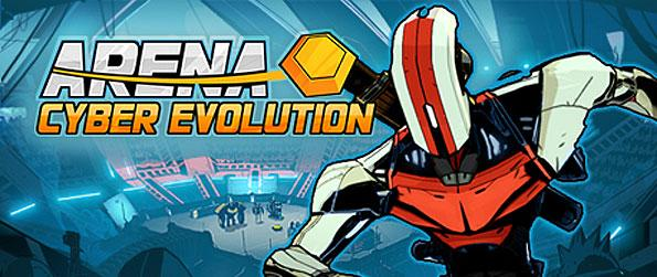 Arena: Cyber Evolution - Battle with thousands of players all over the world in hopes of becoming a famous and powerful team.