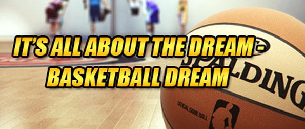 Basketball Dream - Make your dream of becoming a top basketball player and team manager come true.