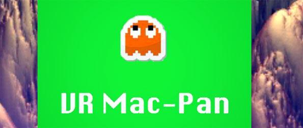 VR Mac-Pan - Enjoy the classic Pac-Man experience in virtual reality with VR Mac-Pan!