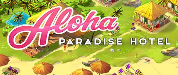 Aloha Paradise Hotel - Run your very own hotel in this addicting simulation game that doesn't cease to impress.