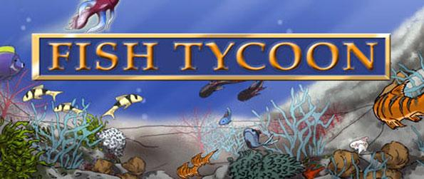 Fish Tycoon - Enjoy this delightful simulation game in which you'll get to breed, raise and sell fish.