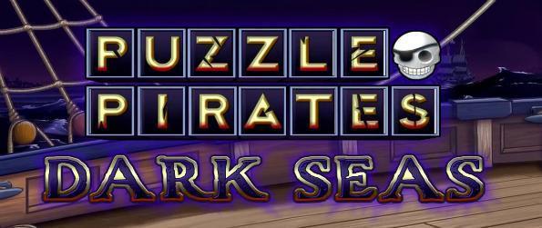 Puzzle Pirates: Dark Seas - Sail around the world's oceans in Puzzle Pirates: Dark Seas and pillage, haul treasure, and navigate.