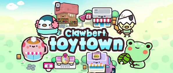 Clawbert: Toy Town - Build your own city and fill it with the most amazing toys in existence.
