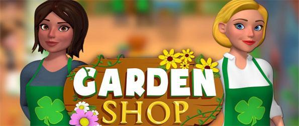 Garden Shop - Start from scratch and create the most successful flower shop that the world has ever seen.