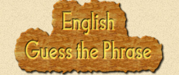 English Guess the Phrase - Guess idioms or proverbs through a fun hangman-like gameplay in English Guess the Phrase!