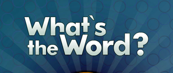 What's The Word - Guess the word using four picture clues.