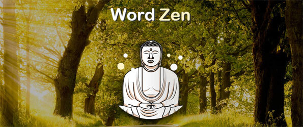 Word Zen - Access your inner Zen so you can guess all of the words in the puzzle.