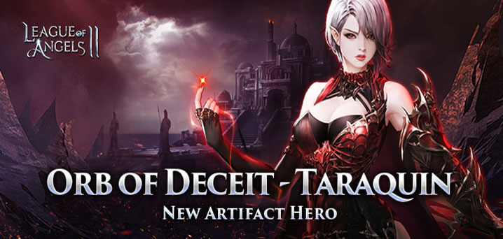 League of Angels 2 Introduces A New Powerful Artifact Hero: Orb of Deceit – Taraquin