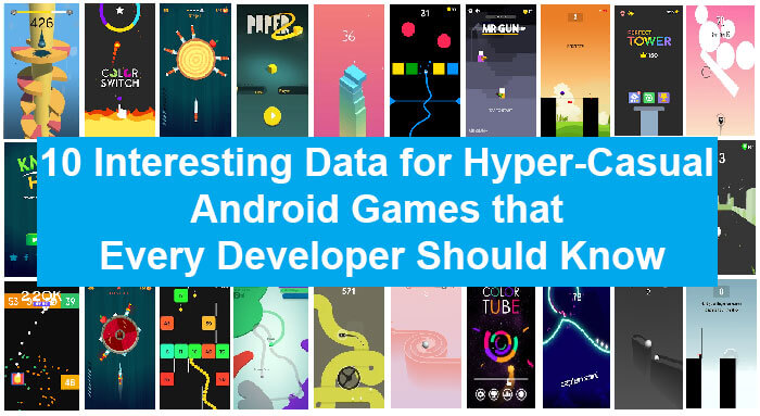 10 Interesting Data for Hyper-Casual Android Games that Every Developer Should Know