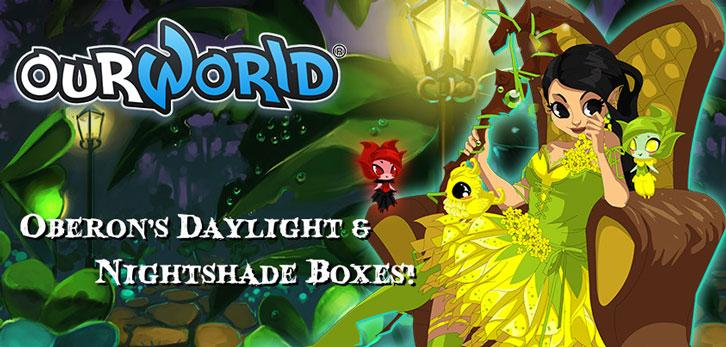 ourWorld: Oberon's Daylight & Nightshade Boxes Out Now!