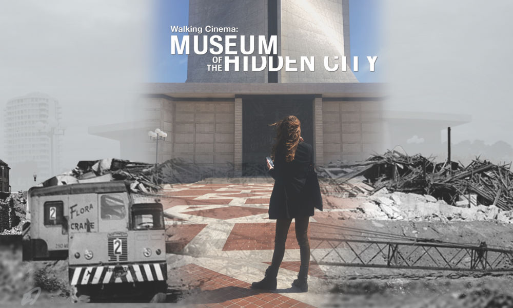 Walking Cinema: Museum of the Hidden City