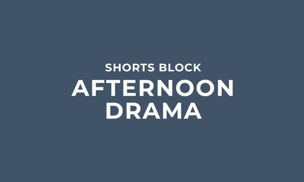 Shorts Block | Afternoon Drama