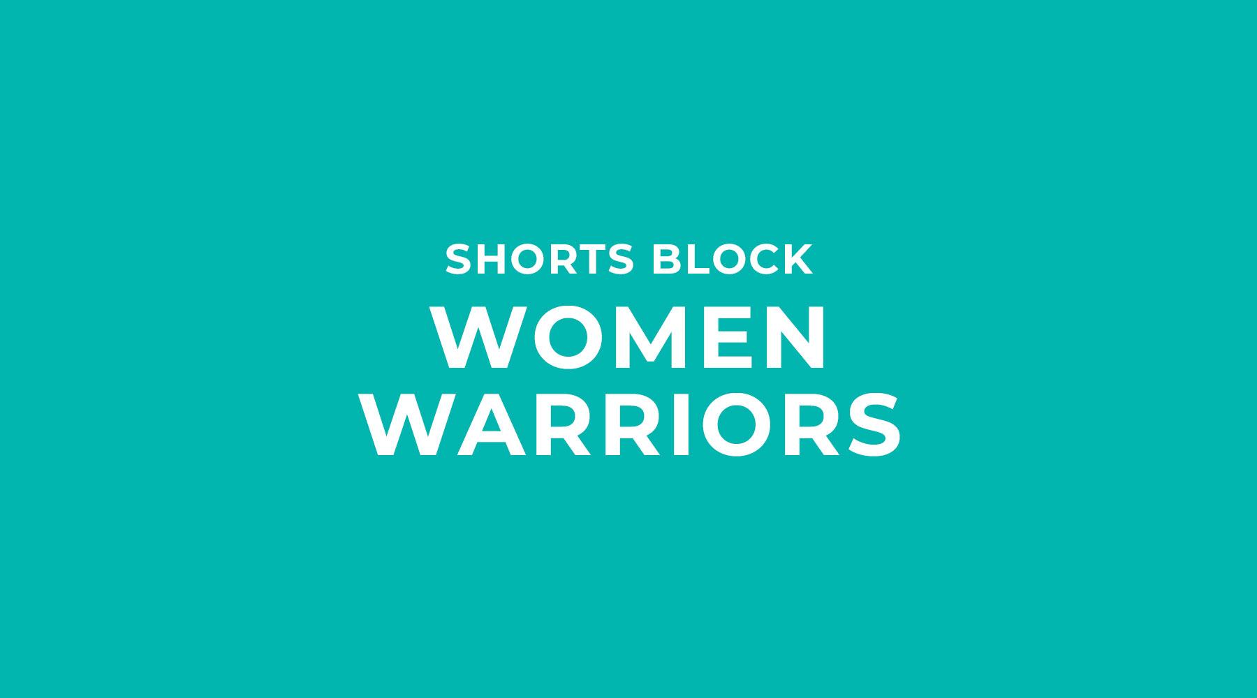 Shorts Block | Women Warriors