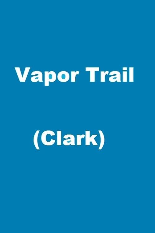 Poster for Vapor Trail (Clark)