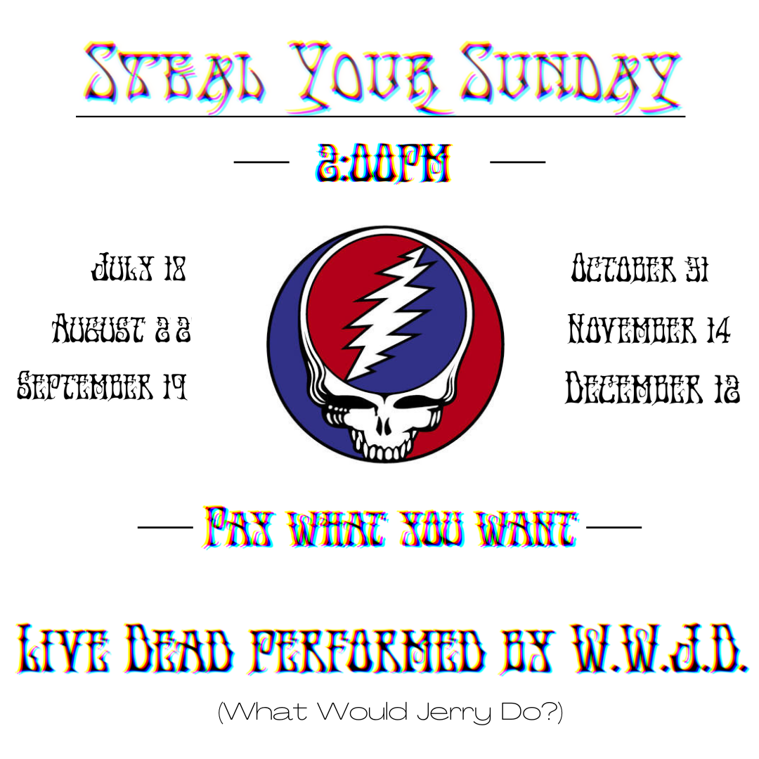 Poster for Steal Your Sunday: Live Dead w/ W.W.J.D.