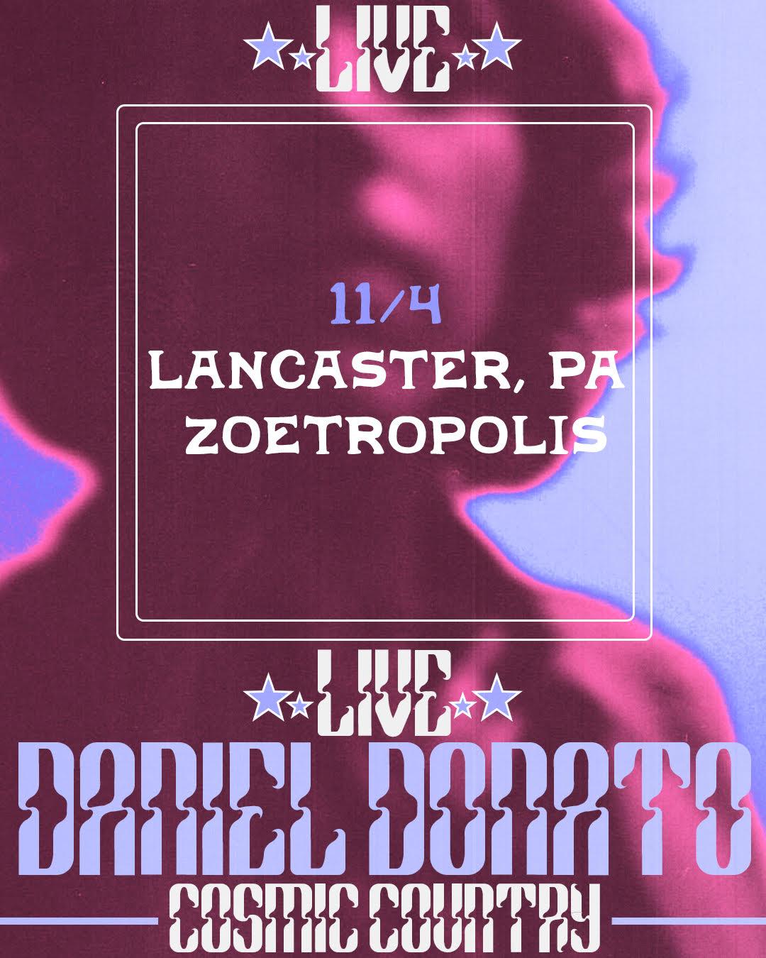 Poster for Daniel Donato LIVE at Zoetropolis!