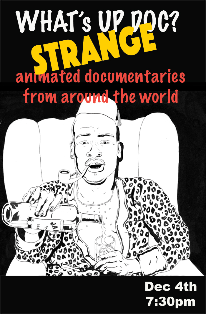 Poster for What's Up Doc?: Strange Animated Documentaries From Around the World