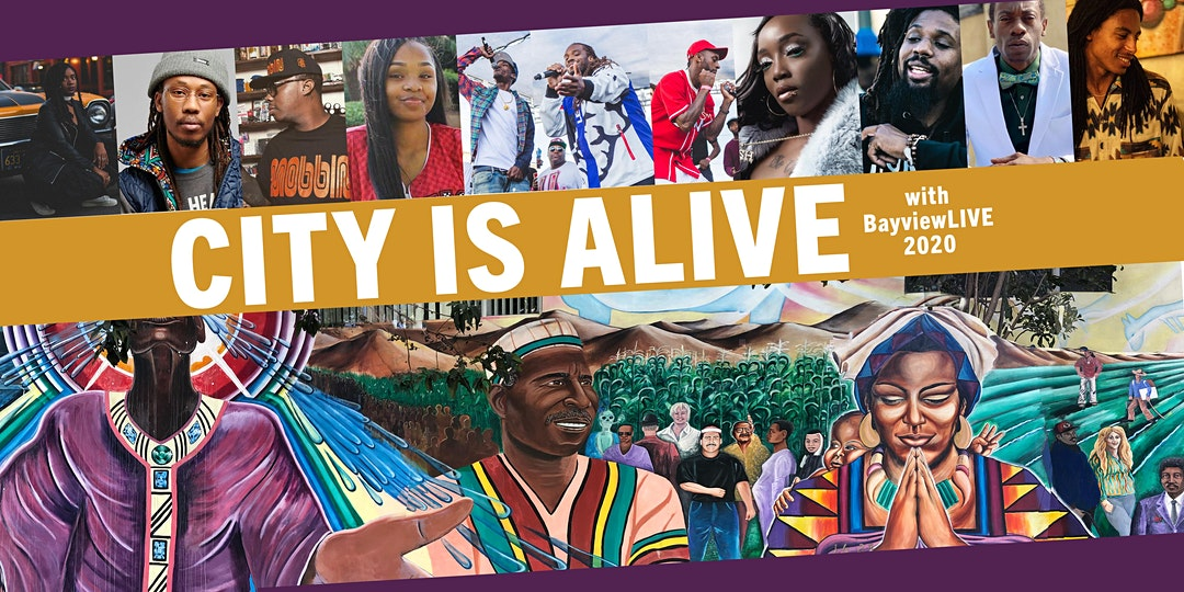 City is Alive with BayviewLIVE 2020. A collage of mural paintings and Bay Area musical artists.