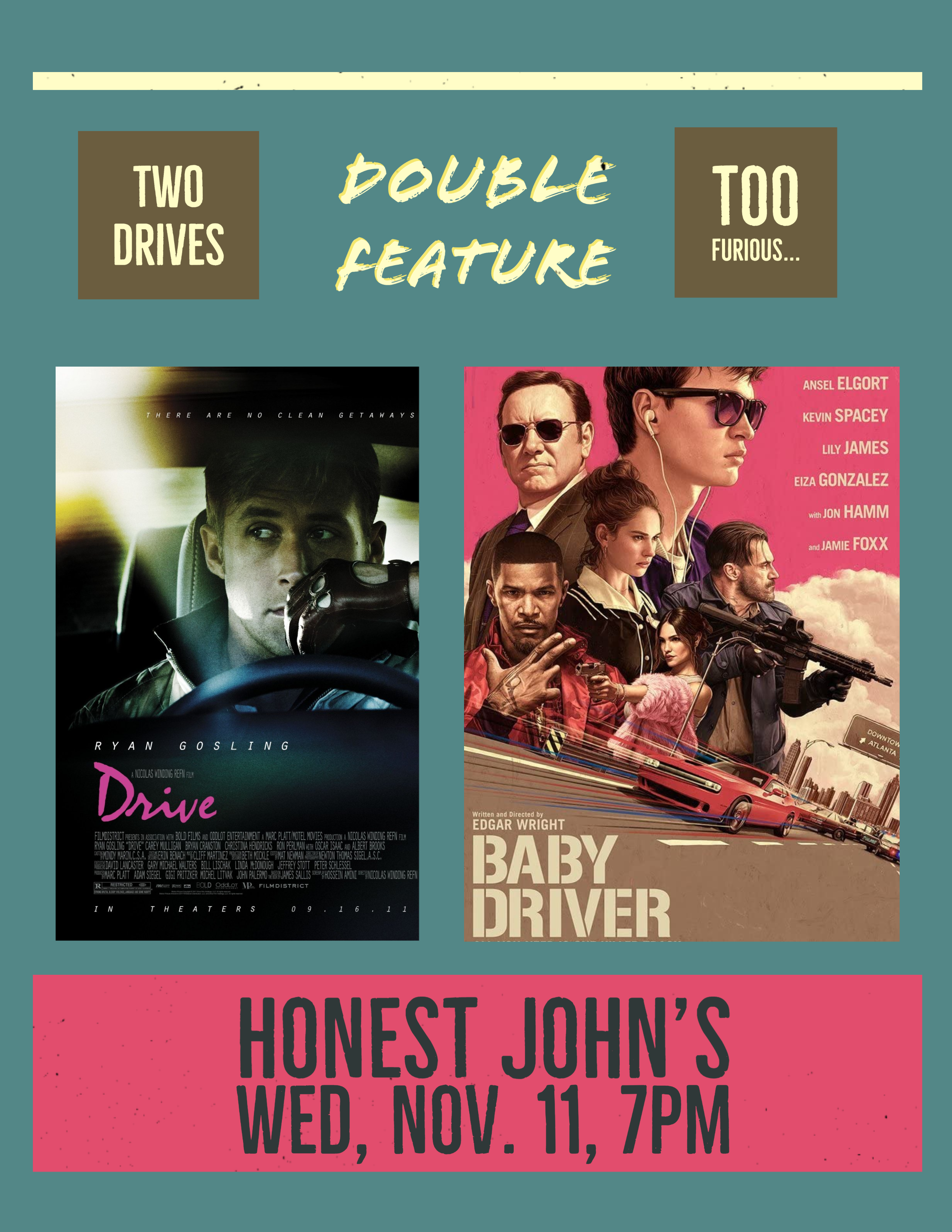Poster for DRIVE & BABY DRIVER at Honest John's!