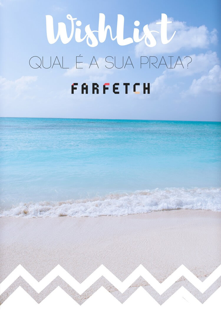 WishList-Farfetch-Verao