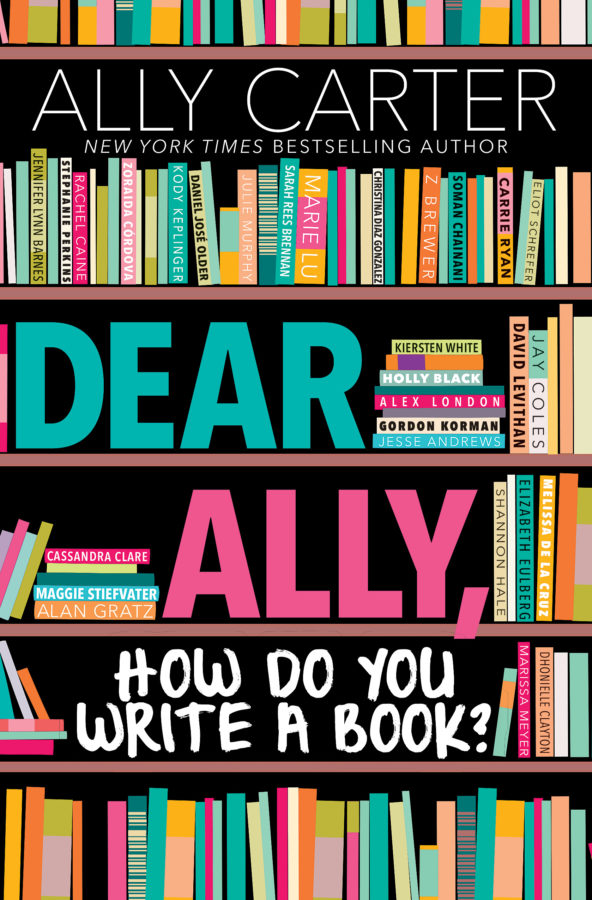 Dear Ally How Do You Write A Book Ally Carter Scholastic