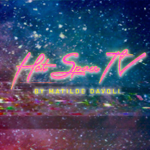 Matilde hot space tv