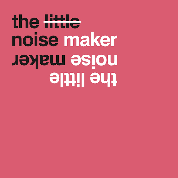 The Little Noise Maker