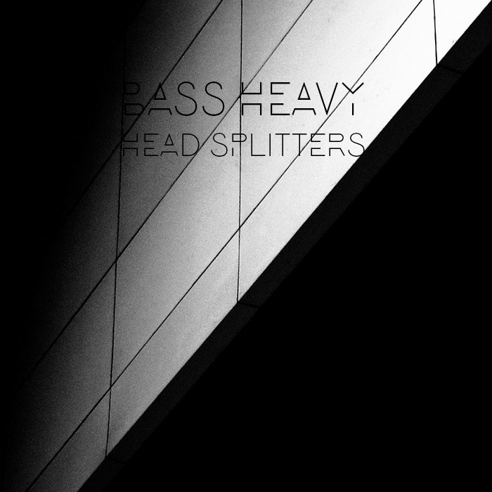 Bass Heavy Head Splitters