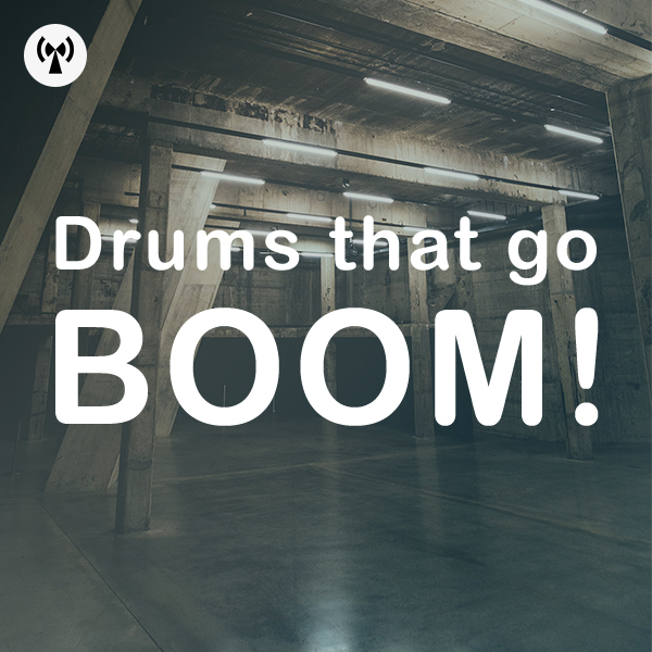 Drums That Go Boom!
